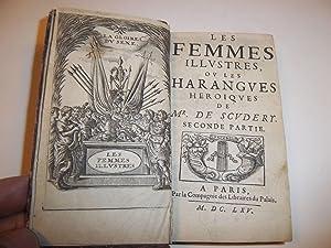 LES FEMMES ILLUSTRES, OU LES HARANGUES HEROÏQUES DE MR DE SCUDERY - SECONDE PARTIE: SCUDERY ...