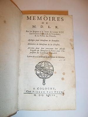MEMOIRES DE M. D. L. R. Sur les Brigues à la mort de Louys XIII. Les guerres de Paris et de ...