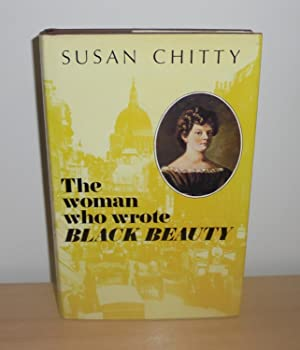 The Woman Who Wrote Black Beauty : Chitty, Susan