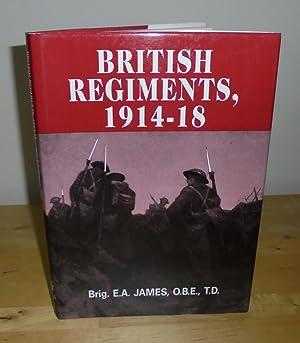 British Regiments, 1914-18: James, Brigadier E.