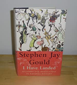 I Have Landed : Splashes and Reflections: Gould, Stephen Jay