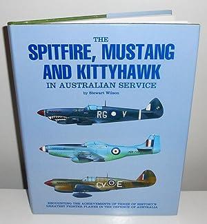 The Spitfire, Mustang and Kittyhawk in Australian: Wilson, Stewart