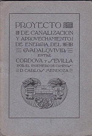 Canalización y aprovechamiento de energía del río Guadalquivir: MENDOZA, ...