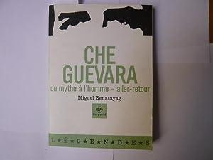 Che Guevara. Du mythe à l homme.: BENASAYAG, Miguel