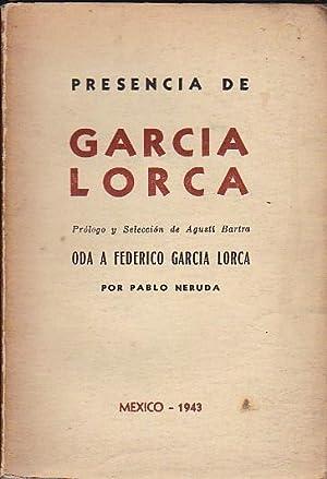 Presencia de García Lorca. Oda a Federico García Lorca: BARTRA, Agust� (Pr�logo y ...
