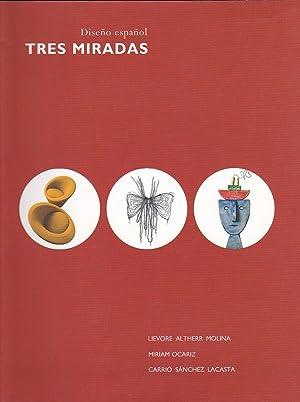 Diseño español. Tres miradas. Lievore Altherr Molina.: LESLABAY, Marcelo /