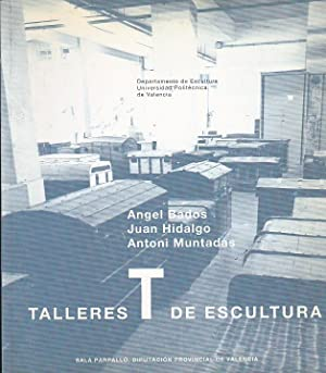 Angel Bados. Juan Hidalgo. Antoni Muntadas. Talleres: VARIOS AUTORES