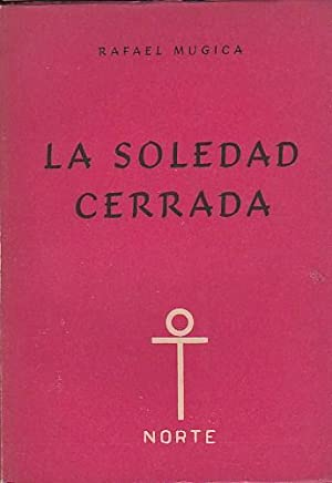 La soledad cerrada: MUGICA, Rafael ( Gabriel Celaya)