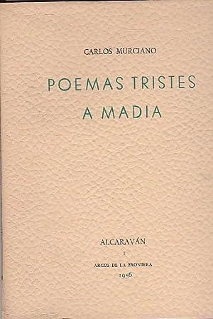 Poemas tristes a Madia: MURCIANO, Carlos