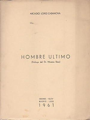 Hombre último: LOPEZ -CASANOVA, Arcadio