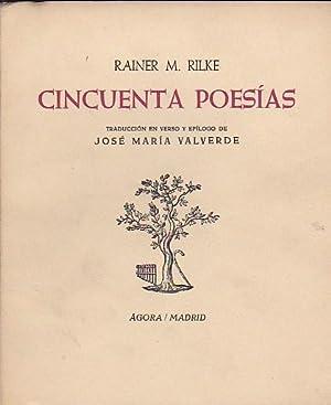 Cincuenta poesías: RILKE, Rainer M.