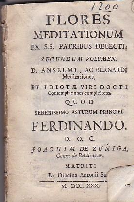 Flores meditationum ex Sanctissimorum Patribus delecti. Secundum volumen: D. Anselmi, ac Bernardi ...