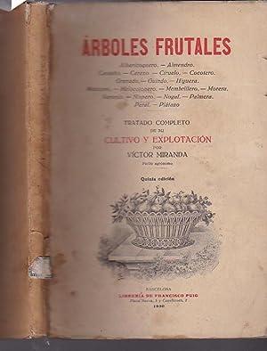 Árboles frutales. Tratado completo de su cultivo y explotación: MIRANDA, V�ctor