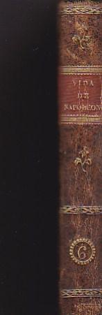 Vida de Napoleón Bonaparte, precedida de un bosquejo preliminar de la revolución ...