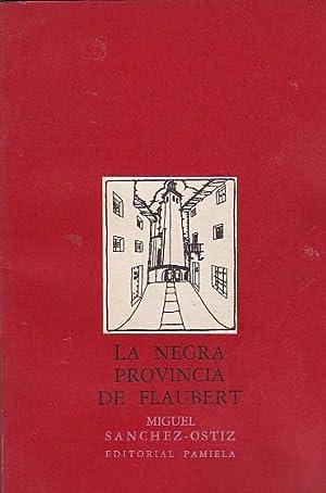 La negra provincia de Flaubert. (Fragmentos de un diario de viaje de Invierno, Otoño, 1985-...