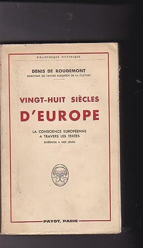 Vingt-huit siècles d Europe. La conscience européenne a travers les textes: ROUGEMONT...