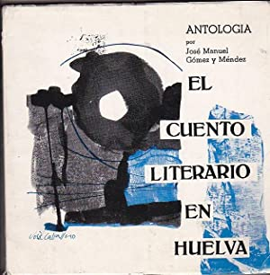 El cuento literario en Huelva: GOMEZ Y MENDEZ, José Manuel
