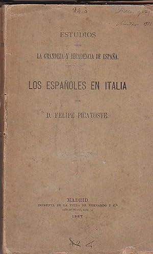 Estudios sobre la grandeza y decadencia de España. Los españoles en Italia: PICATOSTE...