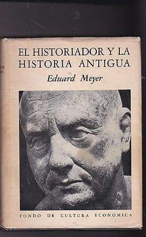 El historiador y la Historia antigua. Estudios sobre la teoría de la Historia y la Historia ...