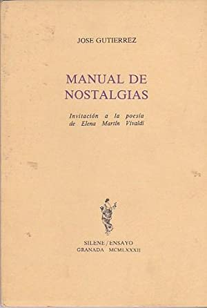 Manual de nostalgias. Invitación a la poesía de Elena Martín Vivaldi: ...