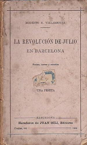 La revolución de Julio en Barcelona. Hechos,: VILLAESCUSA, Modesto H.