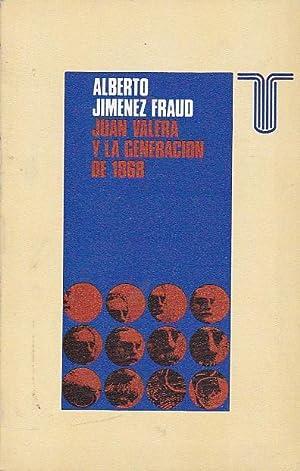Juan Valera y la generación de 1868: JIMENEZ FRAUD, Alberto