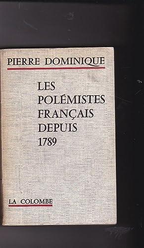 Les polémistes français depuis 1789: DOMINIQUE, Pierre