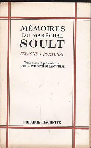 Mémoires du Maréchal Soult. Espagne & Portugal: MARECHAL SOULT