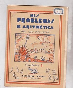 Mis problemas de aritmética. Cuaderno 1, 2 y 3: MALLAFRE, Luis