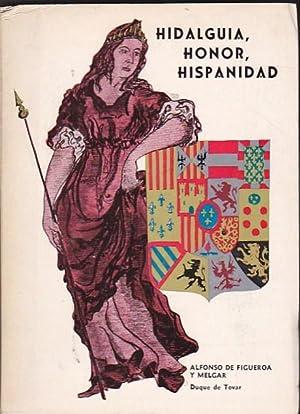 Hidalguía, honor, hispanidad: FIGUEROA Y MELGAR, Alfonso