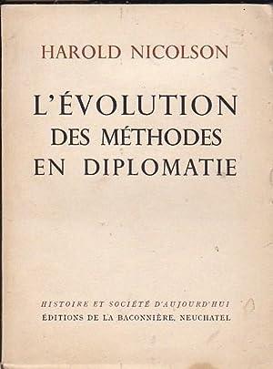 L évolution des méthodes en diplomatie: NICOLSON, Harold