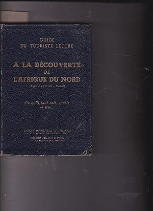 A la découverte de l Afrique du Nord. (Algérie-Tunisie-Maroc): CHARBONNEAU, Jean