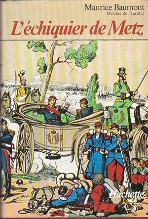 L échiquier de Metz. Empire ou République. 1870: BAUMONT, Maurice