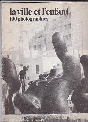 La ville et l enfant. 100 photographies: CATALOGO
