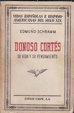 Donoso Cortés. Su vida y su pensamiento: SCHRAMM, Edmund