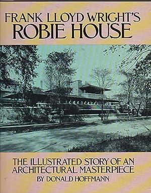 Frank Lloyd Wright s Robie House. The: HOFFMANN, Donald