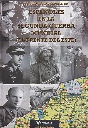 Españolesn en la II Guerra Mundial. El Frente del Este: RECIO CARDONA, Ricardo (Edición de)