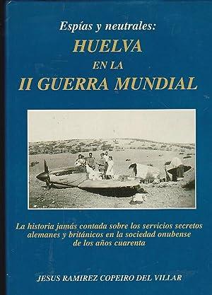 Espías y neutrales: Huelva en la II: RAMIREZ COPEIRO DEL