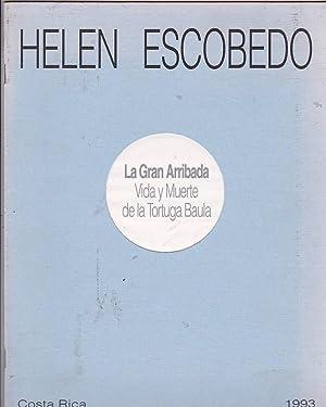Helen Escobedo. La Gran Arribada. Vida y Muerte de la Tortuga Baula