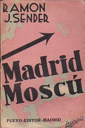 Madrid Moscú. Notas de viaje (1933-1934): SENDER, Ramón J.