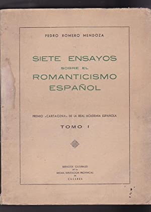 Siete ensayos sobre el Romanticismo español. Tomo I: ROMERO MENDOZA, Pedro