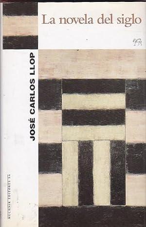 La novela del siglo: LLOP, Jos� Carlos