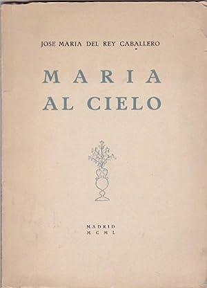 María al cielo: REY CABALLERO, Jose Mar�a del