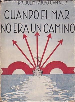 Cuando el mar no era un camino: PARDO CANALIS, Julio