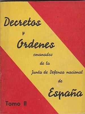 Decretos y Órdenes emanados de la Junta de Defensa Nacional de España. Tomo I y II: ...