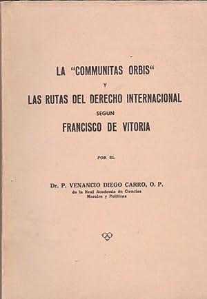"""Las """"Communitas Orbis"""" y las rutas del derecho internacional según Francisco de ..."""