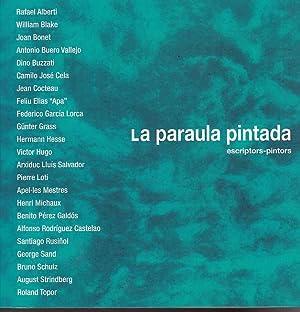 La paraula pintada, escriptors - pintors: BONET, J. M./ FERRE, Rai / SERRA, Pere A. / UBERQUOI, m.