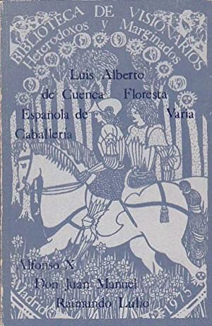 Floresta española de varia caballería. ( Raimundo Lulio, Alfonso X, Don Juan Manuel )...