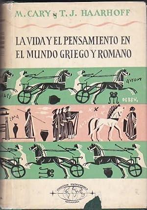 La vida y el pensamiento en el mundo griego y romano: CARY, M. / HAARHOFF, T. J.