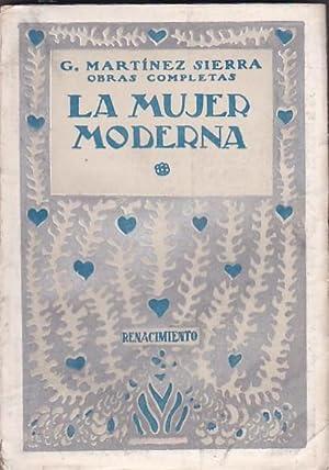 La mujer moderna: MARTINEZ SIERRA, G.